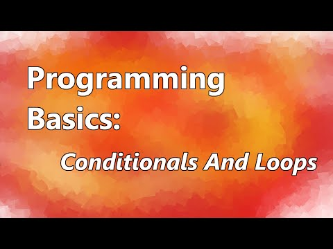 Programming Basics: Conditional Statements And Loops