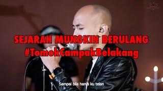 SEJARAH MUNGKIN BERULANG  #LIVE #TomokCampakBelakang