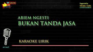Bukan Tanda Jasa - Karaoke Lirik | Abiem Ngesti