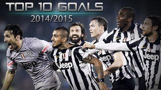 Juventus Top 10 Goals - 2014/2015 |HD|