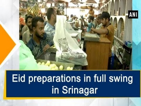 Eid preparations in full swing in Srinagar - Jammu and Kashmir News