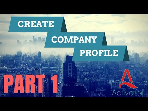 How To Create A Company Profile-Part 1