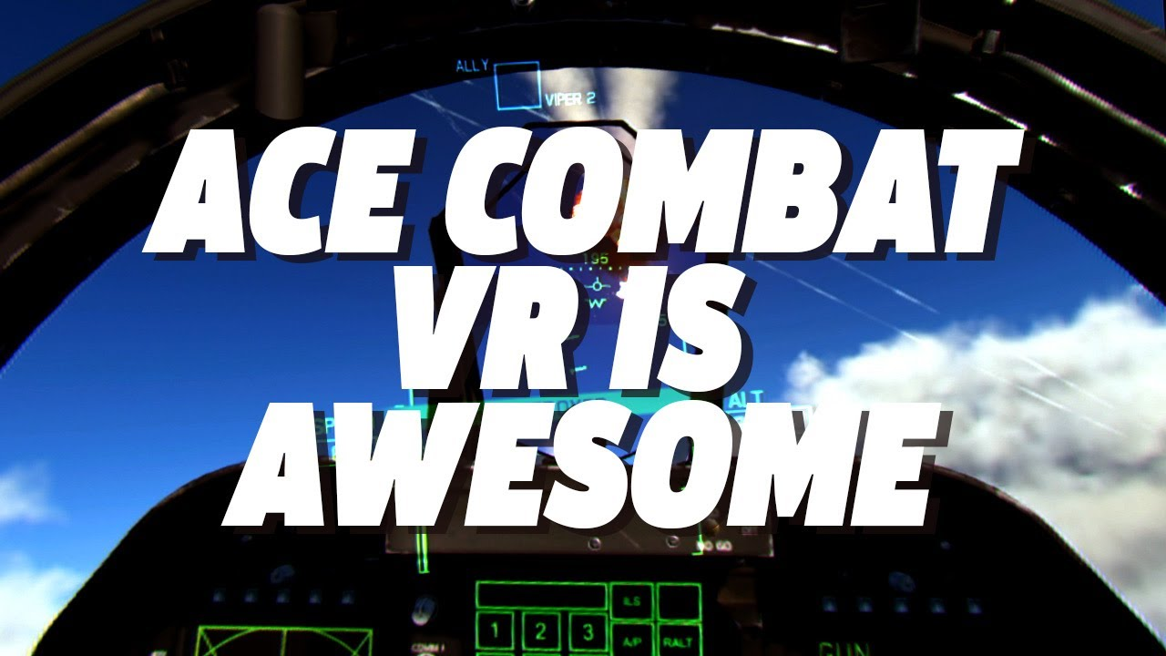 Ace Combat 7 VR Is Dangerously Incredible