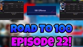 Road to 100 Episode 22! 100 OFFENSE!