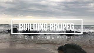 Big Adventure (Building Brupeg) Ep. 02