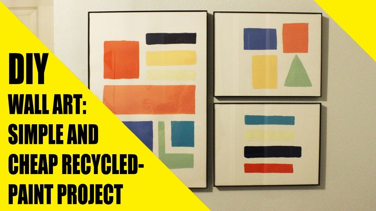 DIY WALL ART | SIMPLE AND CHEAP RECYCLED PAINT PROJECT - YouTube