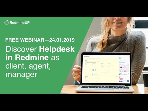 Redmine Helpdesk Webinar – Open Source Helpdesk Alternative For Customer Support In Redmine