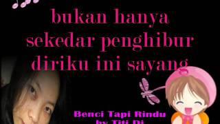 Video Benci Tapi Rindu by Titi DJ Lyric download MP3, 3GP, MP4, WEBM, AVI, FLV April 2018