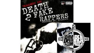 TriggaBoy Dee - Death 2 Fake Rappers [BayAreaCompass] @TriggaBoy_Dee