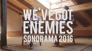 WE´VE GOT ENEMIES