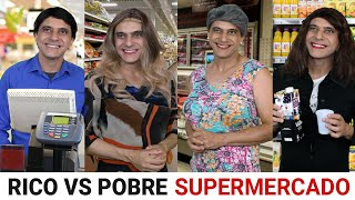 Rico vs Pobre - SUPERMERCADO
