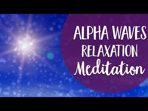 Alpha Meditation ~ Alpha Brain Waves For Relaxation, Intuition, and Reconnecting With Light