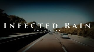 Infected Rain Tour Life 86 Spring Tour Documentary 2017