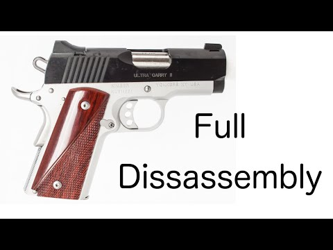 Kimber Ultra Carry II   First Full Disassembly