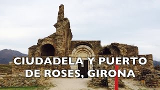 Ciudadela de Roses y puerto pesquero. Girona