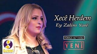 Xecê Herdem Ey Zalim Yarê  Yeni 2018 (Türkçe Altyazılı)