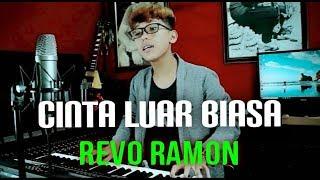 Cinta luar biasa - Andmesh Kamaleng (Revo Ramon Cover)