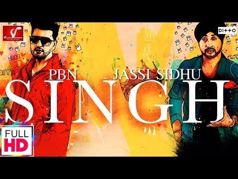 Singh - Jassi Sidhu Ft. PBN | Latest Punjabi Songs 2016