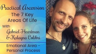 Practical Ascension: Emotional Area - Personal Process W/Gabriel & Kalayna