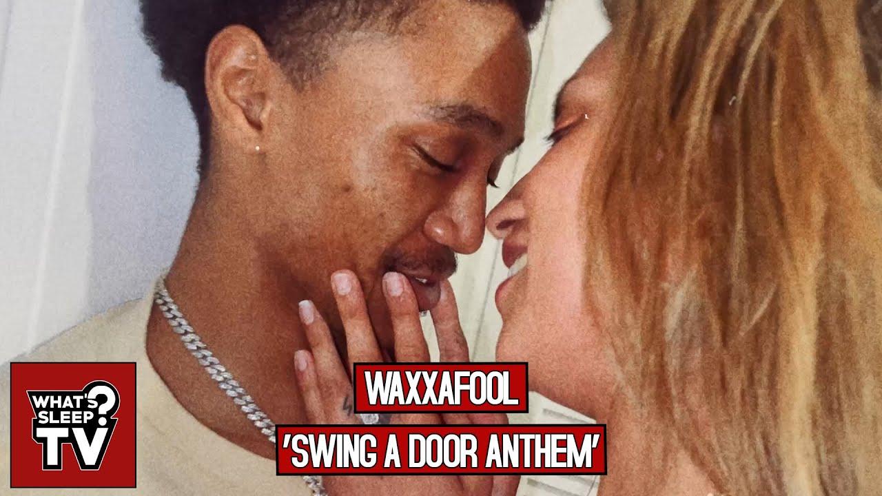 Waxxafool - Swing A Door Anthem