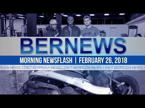 Bernews Newsflash For Monday February 26, 2018