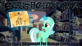 Screams From Equestria - The Exact Alignment For Human Extinction