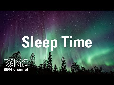 Sleeping Time: Relaxing Sleep Music - Music for Anxiety Relief, Stress Relief