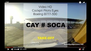 Cockpit | Take-off ✈ CAYENNE ( CAY / SOCA ) French Guiana ✈ B77W - RWY08 [HD]