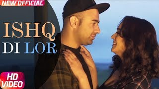 Ishq Di Lor (Full ) | Nafray | Latest Punjabi Song 2018 | Speed Records