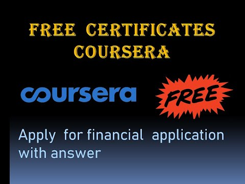 Coursera: How I can get free certificate from cousera? Answer of financial application of Coursera.