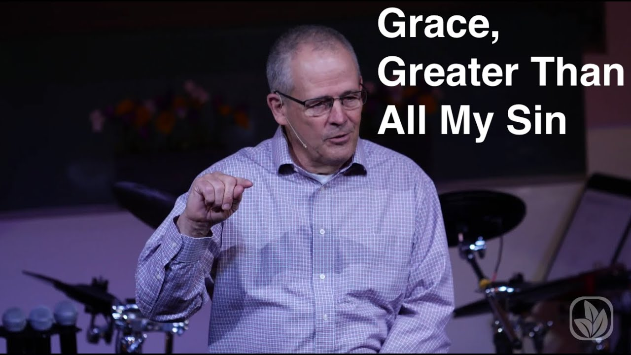 Grace, Greater Than All My Sin - Peter