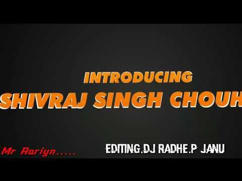 DJ.... Shiv Raj .Singh..chohan .Introduction ..movie MP ka boss