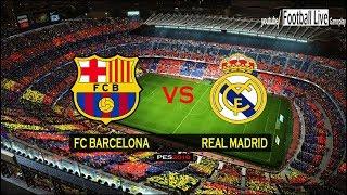 PES 2018 | FC Barcelona vs Real Madrid | El Clasico | Gameplay PC
