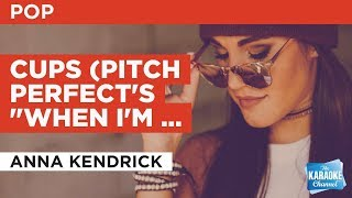 """Cups (Pitch Perfect's """"When I'm Gone"""") in the style of Anna Kendrick   Karaoke with Lyrics"""