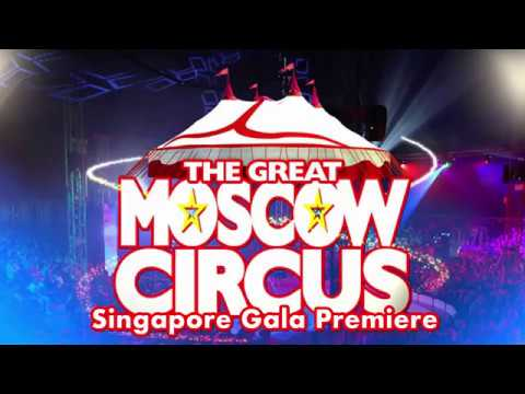 Great Moscow Circus Singapore Gala Premiere Night Snippets