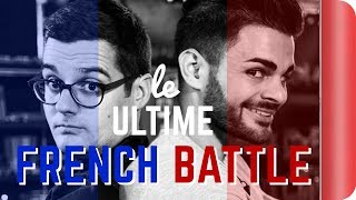 THE ULTIMATE FRENCH BATTLE