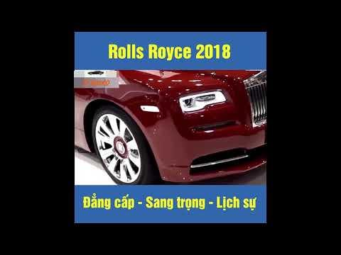 Xem xe Rolls Royce 2018 đẳng cấp, sang trọng và lịch sự