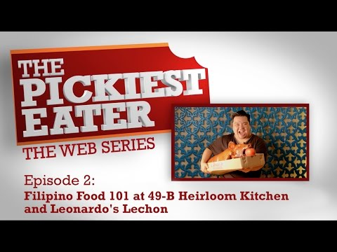 The Pickiest Eater: Episode 2 - Filipino Food 101 at 49-B Heirloom Kitchen & Leonardos Lechon