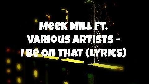 meek mill  i be on that ft nicki minaj fabolous  french montana lyrics