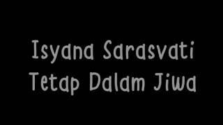 Video Isyana Sarasvati - Tetap Dalam Jiwa ( Lirik ) download MP3, 3GP, MP4, WEBM, AVI, FLV April 2018