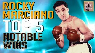 Rocky Marciano - Top 5 Notable Wins