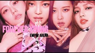 blackpink forever young empty arena
