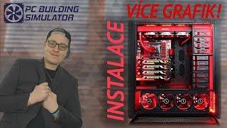 INSTALACE VÍCE GRAFICKÝCH KARET!   PC Building Simulator #08