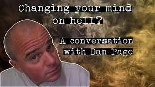 Changing your mind on hell? A conversation with Dan Page - The Hell Project