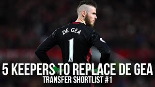 5 Goalkeepers To Replace David De Gea At Manchester United