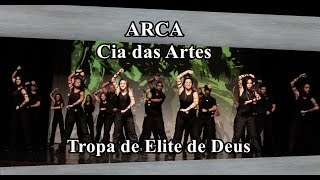 ARCA Cia das Artes - Tropa de Elite de Deus - OFICIAL