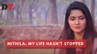 Mithila: My life hasn