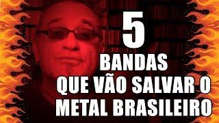 5 Bandas que Vão Salvar o Metal Brasileiro