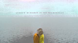 Andrew McMahon in the Wilderness - Maps For The Getaway [AUDIO]
