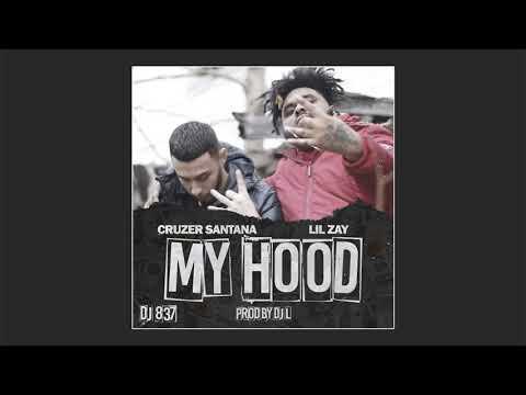 Lil Zay feat. Cruzer Santana - My Hood [Prod. By DJ L]